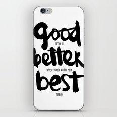 GOOD BETTER BEST iPhone & iPod Skin