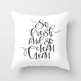 Funny So Fresh And So Clean Laundry Funny Quote Funny Wall Art Bathroom Decor Shower Quote Throw Pillow