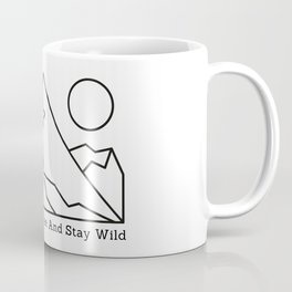 Be Brave Run Free And Stay Wild Camping Camp Mountain Explore Discover  Hiking Hiker Hike Coffee Mug