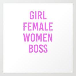 Womens Girl Female Women Boss Shirt Fempowerment Empowerment Gift Art Print