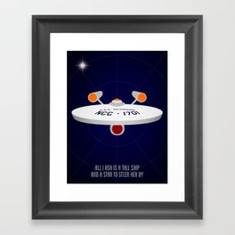 All I ask is a tall ship | Star Trek Framed Art Print