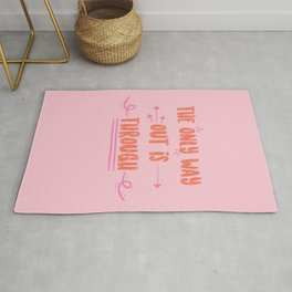 """Pink and Orange """"The Only Way Out is Through"""" Quote Rug"""