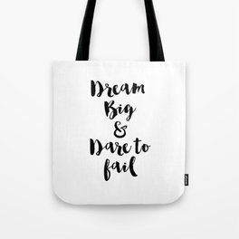 Dream Big & Dare to Fail Tote Bag