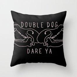 Double Dog Dare Ya Throw Pillow