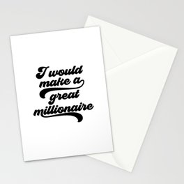 I Would Make A Great Millionaire, Funny Art Stationery Cards