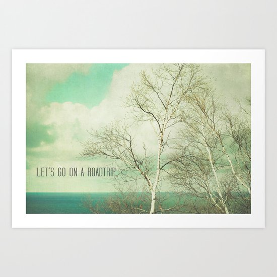 Let's Take a Roadtrip Art Print