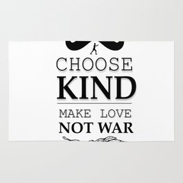 shirt choose kind, make LOVE NO WAR Rug