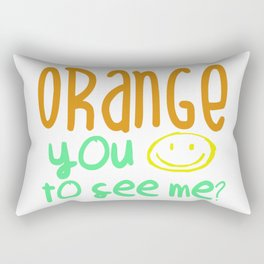 Orange You Happy To See Me? Rectangular Pillow