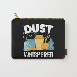Dust Whisperer Funny Cleaning Clean Gift Carry-All Pouch