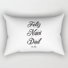 Feliz-Navi-Dad to be. Rectangular Pillow