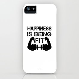 Happiness is being Fit iPhone Case