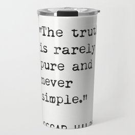 Oscar Wilde quote about true Travel Mug