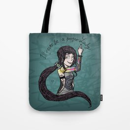Never Was, And Never Will Tote Bag