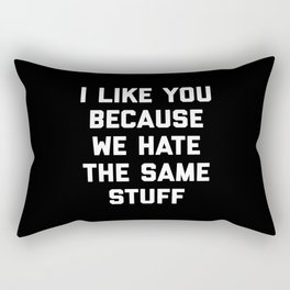 Hate Same Stuff Funny Quote Rectangular Pillow