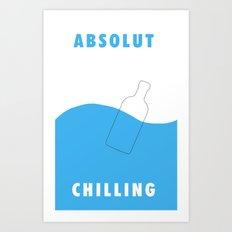 Absolut Chilling Art Print