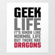 Geek Life Quote Art Print