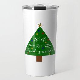 Christmas Bridesmaid Proposal Travel Mug