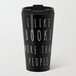 I Like Books More than People Travel Mug