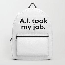 A.I. took my job. Backpack
