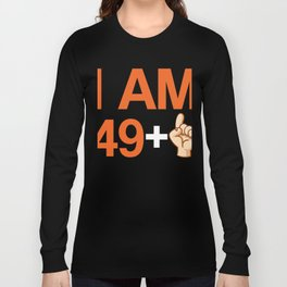 I Am 49 Plus 1 Funny Cute 50th Birthday Party Gift Long Sleeve T-shirt