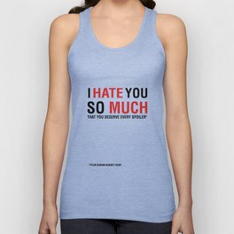 I hate you so much that you deserve every spoiler (Fight Club) Unisex Tank Top