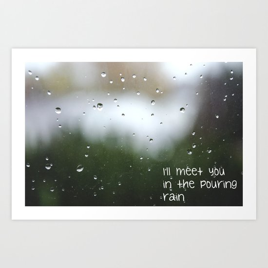 I'll meet you in the pouring rain Art Print