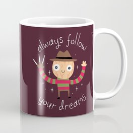 Always Follow Your Dreams Coffee Mug