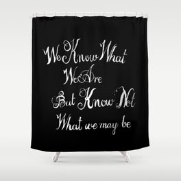 shakespeare quote black Shower Curtain