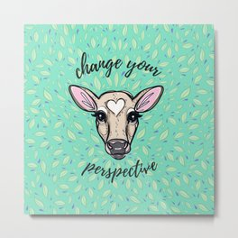 Change Your Perspective Tan Baby Cow Metal Print
