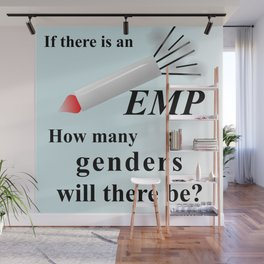 If there is an EMP... Wall Mural