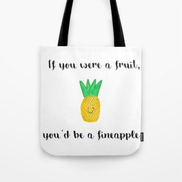 Girl, You're a Fineapple! Tote Bag