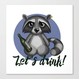 Let`s drink! Canvas Print
