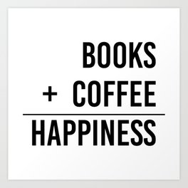 Books + Coffee = Happiness - Typography Art Print