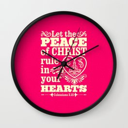 Let the peace of Christ rule in your hearts. Wall Clock