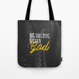 Big Building Bigger GOD Tote Bag