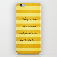 Keep Your Face To The Sunshine iPhone & iPod Skin