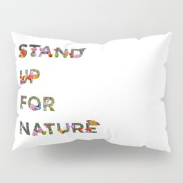 Stand Up For Nature Pillow Sham