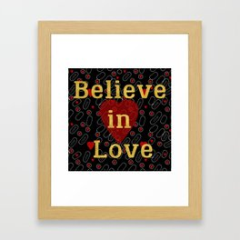 Golden typography believe in love on red grey and black background pattern Framed Art Print