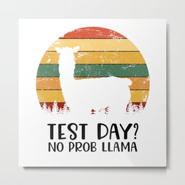 Test Day? No Prob Llama Metal Print