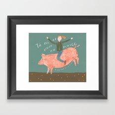 I'm On the Pig's Back Framed Art Print