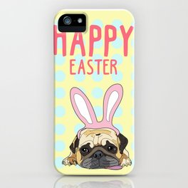 Happy Easter Pug iPhone Case