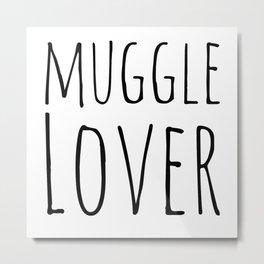 Muggle Lover Metal Print