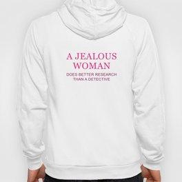 A Jealous Woman Hoody