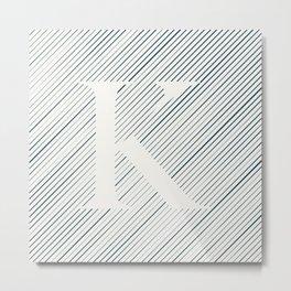 Striped K Metal Print