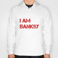 banksy Hoodies featuring I am Banksy by PupKat