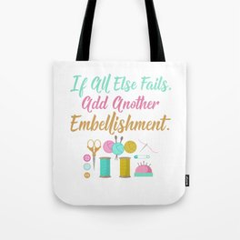 All Else Fails Add Embellishment Crafting Crafts design Tote Bag