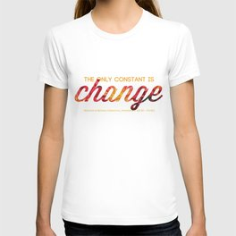 The only constant is change T-shirt