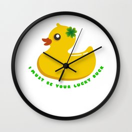 I Must Be Your Lucky Duck Wall Clock