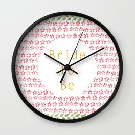 Bride to be! Wall Clock
