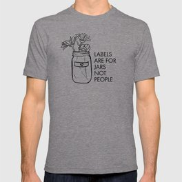 Labels are for Jars not People T-shirt